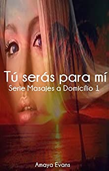 Serie Masajes a domicilio - Amaya Evans (EPUB+PDF) 415LSxeLgkL._SY346_