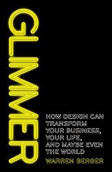 Glimmer: How design can transform your business, your life, and maybe even the world