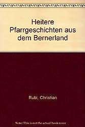 Heitere Pfarrgeschichten aus dem Bernerland