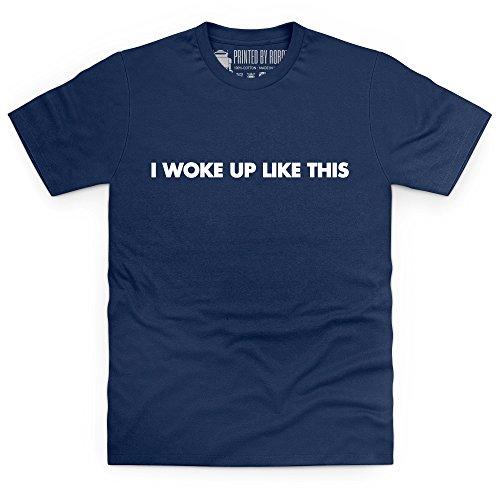 I Woke Up Like This T-Shirt, Herren Dunkelblau