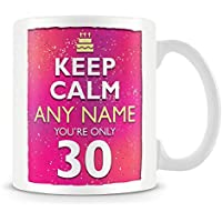 30th Birthday Mug for Women and Men - Keep Calm Your Only 30-30th Birthday Gift