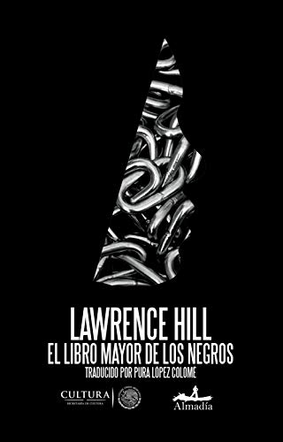 El Libro Mayor de Los Negros por Lawrence Hill