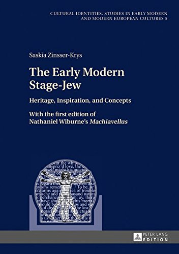 The Early Modern Stage-Jew: Heritage, Inspiration, and Concepts - With the first edition of Nathaniel Wiburne's