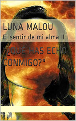 LUNA MALOU  : El sentir de mi alma II (El sentir de mi  alma nº 2) (Spanish Edition)