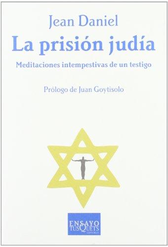 La prisión judía (Ensayo/ Essay) por Jean Daniel