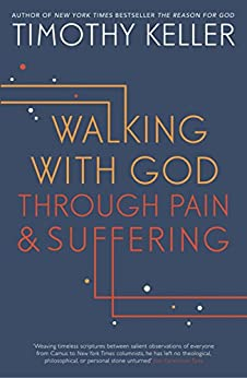 Walking with God through Pain and Suffering by [Keller, Timothy]