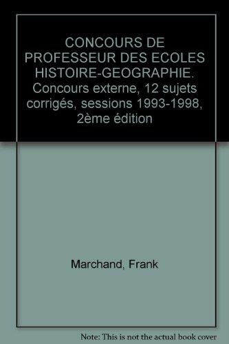 Coucours externe de professeur des écoles : histoire-géographie, 2e édition, 1998 : 12 sujets annales corrigés