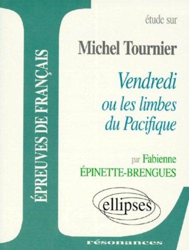 Tournier, Vendredi ou les limbes du Pacifique par Fabienne Épinette-Brengues