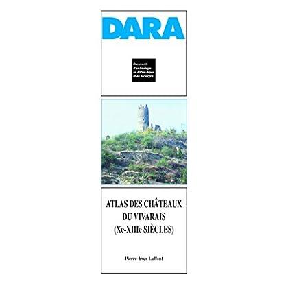 Atlas des châteaux du Vivarais (xe-xiiie siècles) (DARA t. 25)