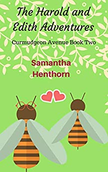 The Harold and Edith Adventures: Curmudgeon Avenue Book Two by [Henthorn, Samantha]