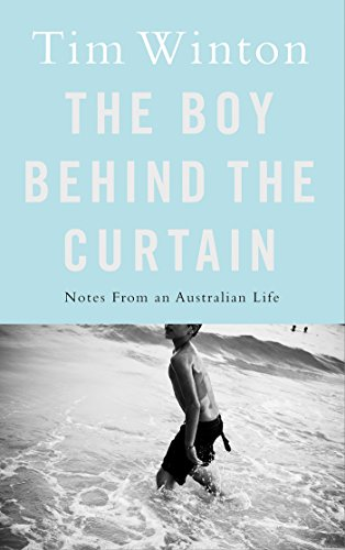 The Boy Behind the Curtain: Notes From an Australian Life (English Edition)