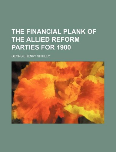 The financial plank of the allied reform parties for 1900