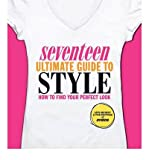 [( Seventeen Ultimate Guide to Style: How to Find Your Perfect Look By Shoket, Ann ( Author ) Paperback Jul - 2011)] Paperback