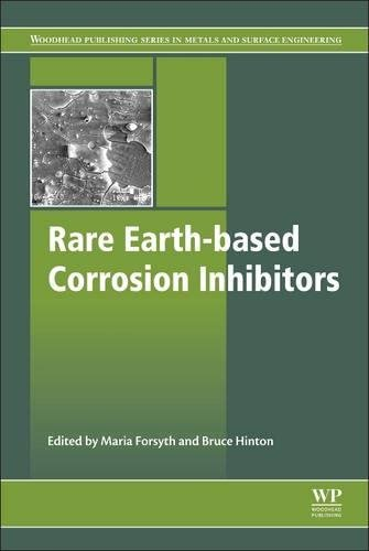 Rare Earth-Based Corrosion Inhibitors (Woodhead Publishing Series in Metals and Surface Engineering)