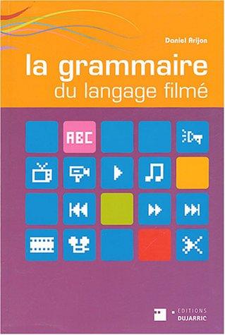 La grammaire du langage filmé par Daniel Arijon