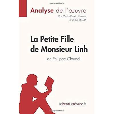 La Petite Fille de Monsieur Linh de Philippe Claudel (Analyse de l'oeuvre): Comprendre la littérature avec lePetitLittéraire.fr