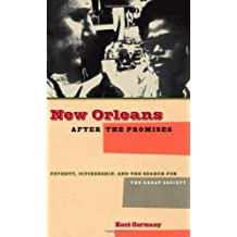 New Orleans After the Promises: Poverty, Citizenship, and the Search for the Great Society