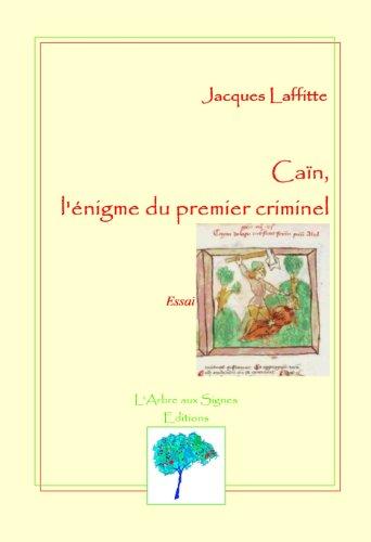 En ligne téléchargement Caïn, l'énigme du premier criminel pdf, epub