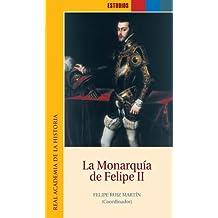La Monarquia De Felipe Ii (Estudios.)
