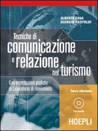 Tecniche di comunicazione e relazione nel turismo. Per gli Ist. Professionali