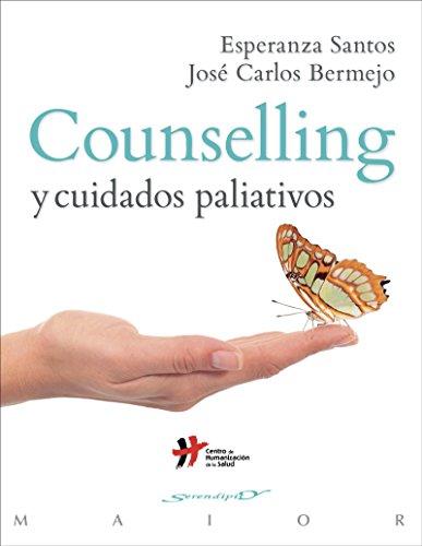 Counselling y cuidados paliativos (Serendipity Maior) por José Carlos/Santos Maldonado, Esperanza Bermejo Higuera