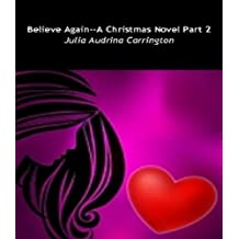 Believe Again--A Christmas Novel Part 2 (English Edition)