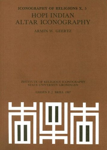 Hopi Indian Altar Iconography: (Iconography of Religions / Iconography of Religions, North America) por Armin Geertz