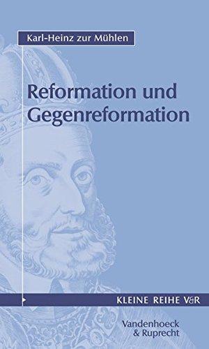 Reformation und Gegenreformation: Reformation und Gegenreformation 1.: Tl I (Kleine Reihe V&R, Band 4014)