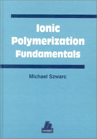 Ionic Polymerization Fundamentals