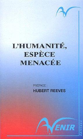 L'Humanité, espèce menacée par Robert Barbault, Patrick Blandin, Dominique Bourg, Patrick Hubert