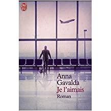 Je l'aimais / Gavalda, Anna / Réf: 18246