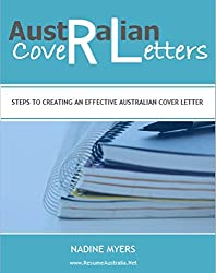 Australian Cover Letters: Steps to Creating an Effective Australian Cover Letter (Australian Job Search Book 2) (English Edition)