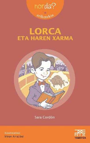 Lorca eta haren xarma (Nor da?)