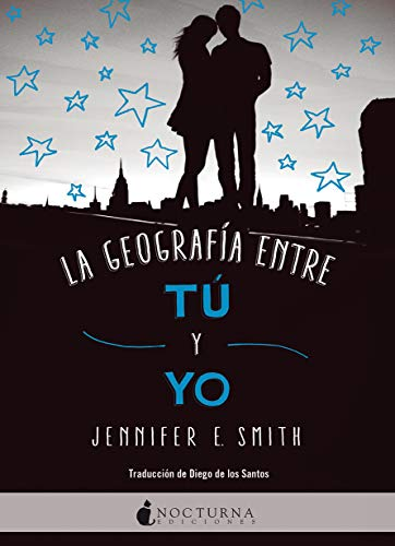 La geografía entre tú y yo eBook: Smith, Jennifer E., de los ...