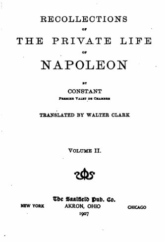 Recollections of the private life of Napoleon - Vol. II: 2