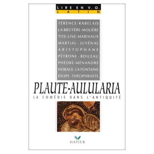 Plaute-Aulularia. La Comédie dans l'antiquité