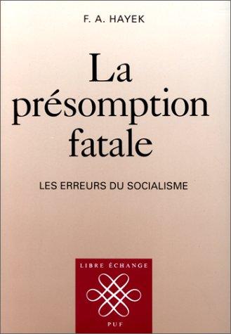 La présomption fatale par Friedrich A. Hayek