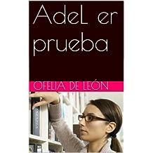 AdeL er prueba (Spanish Edition)