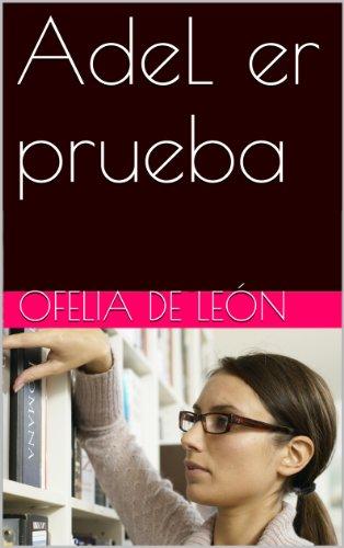 AdeL er prueba por Ofelia de León