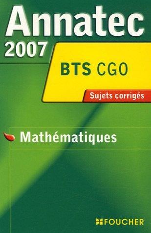 Mathématiques BTS CGO : Sujets corrigés 2007
