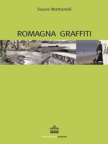 Romagna graffiti (Stati di luogo)