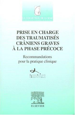 Prise en charge des traumatisés crâniens graves à la phase précoce: recommandations pour la pratique clinique