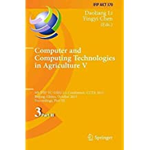[(Computer and Computing Technologies in Agriculture: Part III : 5th IFIP TC 5, SIG 5.1 International Conference, CCTA 2011, Beijing, China, October 29-31, 2011, Proceedings)] [Edited by Daoliang Li ] published on (February, 2014)