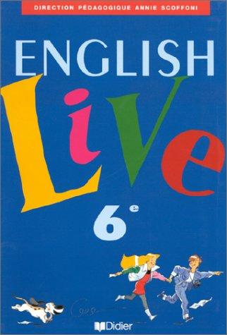 English Live : Anglais, 6ème (livre de l'élève)