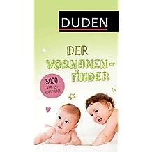 Duden - Der Vornamenfinder (Duden Namenbücher)