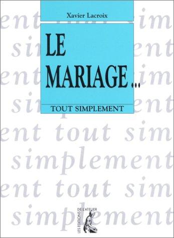 Le mariage par Xavier Lacroix