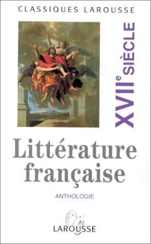 Anthologie de la littérature française : XVIIe siècle par Robert Horville