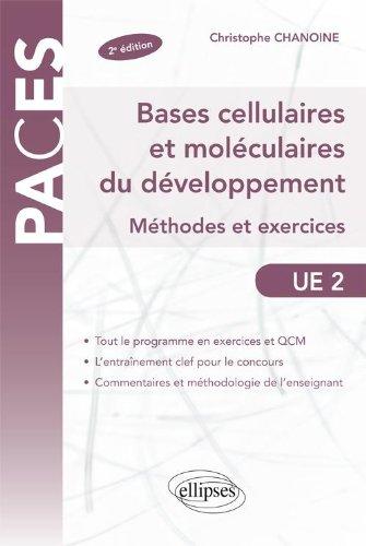 Bases Cellulaires & Moléculaires du Développement Méthodes & Exercices UE2