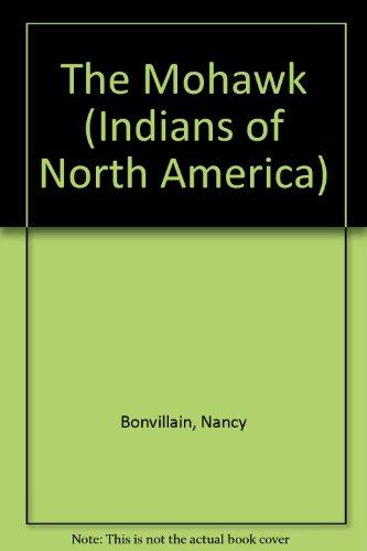 The Mohawk (Indians of North America) por Nancy Bonvillain