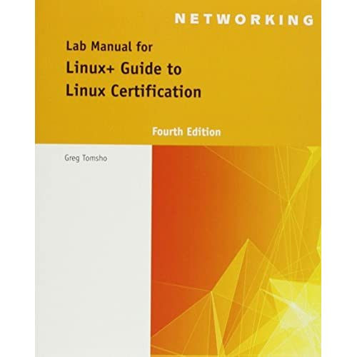 Lab Manual for Linux+ Guide to Linux Certification by Tomsho Tomsho (2015-03-30)